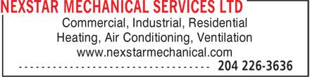 Nexstar Mechanical Services Ltd (204-226-3636) - Annonce illustrée======= - Commercial, Industrial, Residential Heating, Air Conditioning, Ventilation www.nexstarmechanical.com  Commercial, Industrial, Residential Heating, Air Conditioning, Ventilation www.nexstarmechanical.com