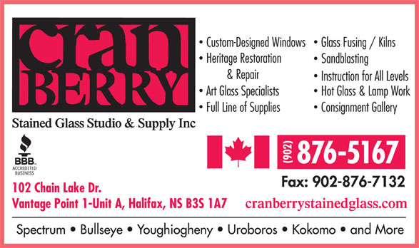 Cranberry Stained Glass Studio & Supply Inc (902-876-5167) - Display Ad - 876-5167 102 Chain Lake Dr. Vantage Point 1-Unit A, Halifax, NS B3S 1A7 876-5167 102 Chain Lake Dr. Vantage Point 1-Unit A, Halifax, NS B3S 1A7