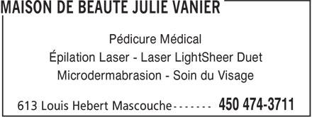 Maison De Beauté Julie Vanier (450-474-3711) - Annonce illustrée======= - Pédicure Médical Épilation Laser - Laser LightSheer Duet Microdermabrasion - Soin du Visage
