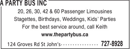 Party Bus Incorporated (709-727-8928) - Annonce illustrée======= - Stagettes, Birthdays, Weddings, Kids' Parties For the best service around, call Keith www.thepartybus.ca 20, 26, 30, 42 & 60 Passenger Limousines