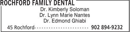 Rochford Family Dental (902-894-9232) - Annonce illustrée======= - Dr. Edmond Ghiabi Dr. Lynn Marie Nantes Dr. Kimberly Soloman