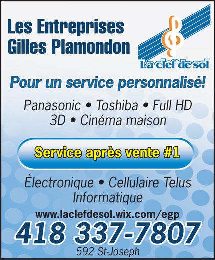 Les Entreprises Gilles Plamondon Ltée (418-337-7807) - Annonce illustrée======= - Les Entreprises Gilles Plamondon La clef de sol Pour un service personnalisé! Panasonic   Toshiba   Full HD 3D   Cinéma maison Électronique   Cellulaire Telus Informatique www.laclefdesol.wix.com/egp 418 337-7807 592 St-Joseph