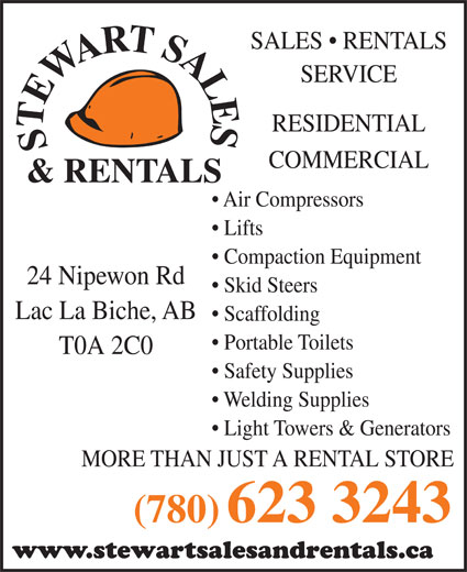 Stewart Sales & Rentals (780-623-3243) - Display Ad - www.stewartsalesandrentals.ca SALES   RENTALS SERVICE RESIDENTIAL COMMERCIAL Air Compressors Lifts Compaction Equipment 24 Nipewon Rd Skid Steers Lac La Biche, AB Scaffolding Portable Toilets T0A 2C0 Safety Supplies Welding Supplies Light Towers & Generators MORE THAN JUST A RENTAL STORE (780) 623 3243