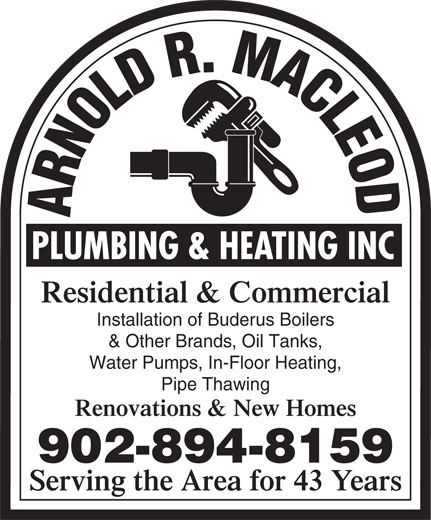 Arnold R. Macleod Plumbing And Heating Inc (902-894-8159) - Display Ad - Water Pumps, In-Floor Heating, Pipe Thawing Renovations & New Homes 902-894-8159 Serving the Area for 43 Years & Other Brands, Oil Tanks, Residential & Commercial Installation of Buderus Boilers
