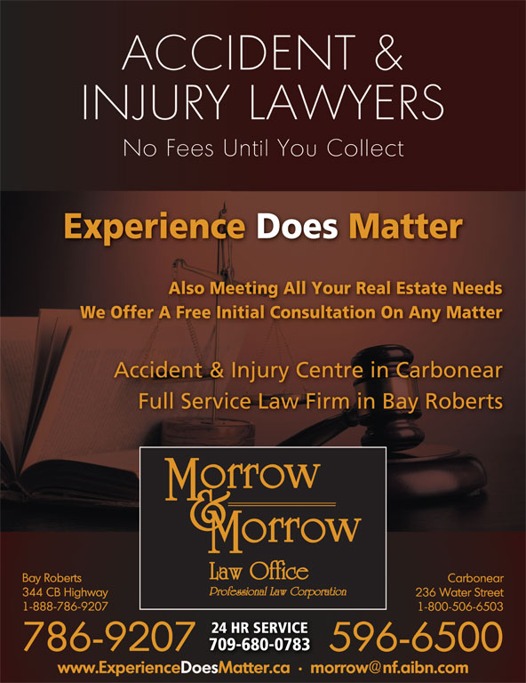 Morrow & Morrow Law Office (709-786-9207) - Display Ad - Experience Does Matter Also Meeting All Your Real Estate Needs We Offer A Free Initial Consultation On Any Matter Accident & Injury Centre in Carbonear Full Service Law Firm in Bay Roberts 24 HR SERVICE 709-680-0783