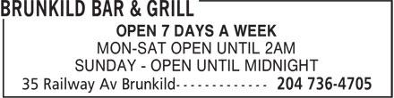 Brunkild Bar & Grill (204-736-4705) - Annonce illustrée======= - OPEN 7 DAYS A WEEK MON-SAT OPEN UNTIL 2AM SUNDAY - OPEN UNTIL MIDNIGHT