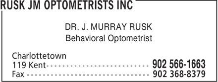 Rusk JM Optometrists Inc (902-566-1663) - Annonce illustrée======= - DR. J. MURRAY RUSK Behavioral Optometrist