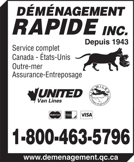 Déménagement Rapide Moving Inc (418-529-5708) - Display Ad - DÉMÉNAGEMENT RAPIDE INC. Depuis 1943 Service complet Canada - États-Unis Outre-mer Assurance-Entreposage 1-800-463-5796 www.demenagement.qc.ca  DÉMÉNAGEMENT RAPIDE INC. Depuis 1943 Service complet Canada - États-Unis Outre-mer Assurance-Entreposage 1-800-463-5796 www.demenagement.qc.ca  DÉMÉNAGEMENT RAPIDE INC. Depuis 1943 Service complet Canada - États-Unis Outre-mer Assurance-Entreposage 1-800-463-5796 www.demenagement.qc.ca