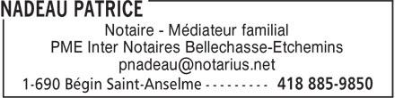 Patrice Nadeau (418-885-9850) - Display Ad - Notaire - Médiateur familial PME Inter Notaires Bellechasse-Etchemins pnadeau@notarius.net
