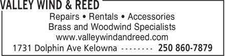 Valley Wind & Reed (250-860-7879) - Annonce illustrée======= - Repairs • Rentals • Accessories Brass and Woodwind Specialists www.valleywindandreed.com