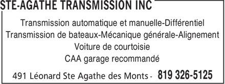 Transmission Ste-Agathe Inc (819-326-5125) - Annonce illustrée======= - Transmission automatique et manuelle-Différentiel Transmission de bateaux-Mécanique générale-Alignement Voiture de courtoisie CAA garage recommandé