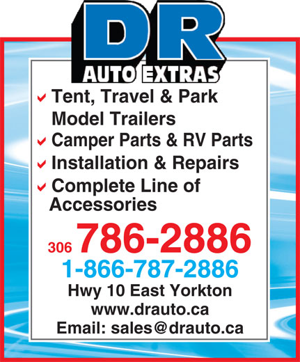 D R Auto Extras Ltd (306-786-2886) - Display Ad - Tent, Travel & Park Model Trailers Camper Parts & RV Parts Installation & Repairs Complete Line of Accessories 306786-2886 1-866-787-2886 Hwy 10 East Yorkton www.drauto.ca
