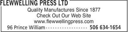 Flewwelling Press Ltd (506-634-1654) - Annonce illustrée======= - Quality Manufactures Since 1877 Check Out Our Web Site www.flewwellingpress.com