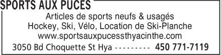 Sports Aux Puces (450-771-7119) - Annonce illustrée======= - Articles de sports neufs & usagés Hockey, Ski, Vélo, Location de Ski-Planche www.sportsauxpucessthyacinthe.com