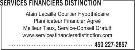 Services Financiers Distinction (450-227-2857) - Annonce illustrée======= - Alain Lacaille Courtier Hypothécaire Planificateur Financier Agréé Meilleur Taux, Service-Conseil Gratuit www.servicesfinanciersdistinction.com