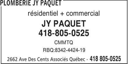 Plomberie JY Paquet (418-805-0525) - Annonce illustrée======= - résidentiel + commercial JY PAQUET 418-805-0525 CMMTQ RBQ:8342-4424-19