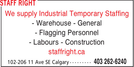 Staff Right (403-262-6240) - Display Ad - We supply Industrial Temporary Staffing - Warehouse - General - Flagging Personnel - Labours - Construction staffright.ca