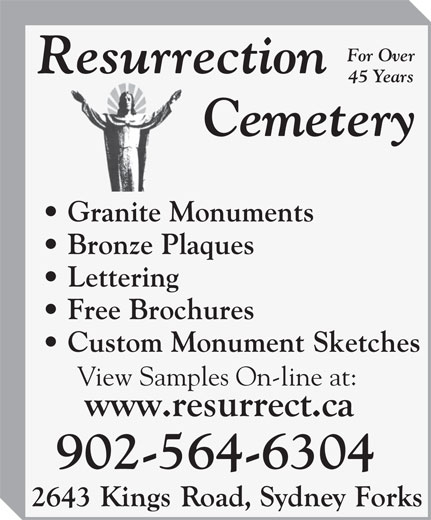 Resurrection Cemetery (902-564-6304) - Display Ad - For Over 45 Years Granite Monuments Bronze Plaques Lettering Free Brochures Custom Monument Sketches View Samples On-line at: 902-564-6304