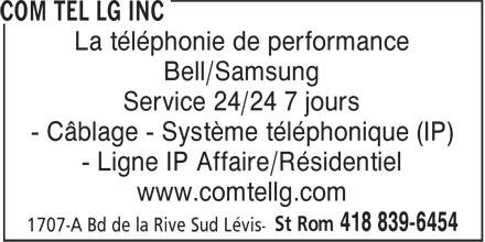 Com Tel Lg Inc (418-839-6454) - Annonce illustrée======= - www.comtellg.com La téléphonie de performance Bell/Samsung Service 24/24 7 jours - Câblage - Système téléphonique (IP) - Ligne IP Affaire/Résidentiel
