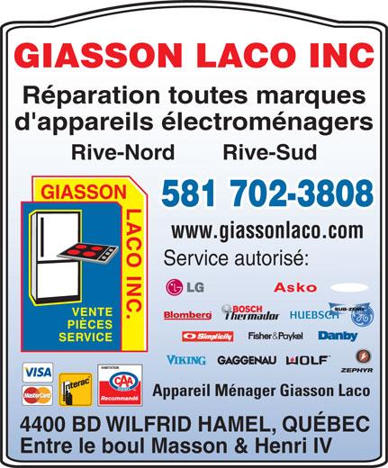 Appareil Ménager Giasson Laco (418-877-5531) - Annonce illustrée======= - Réparation toutes marques d'appareils électroménagers GIASSON LACO INC Rive-Nord Rive-Sud 581 702-3808 www.giassonlaco.com Service autorisé: HUEBSCH Appareil Ménager Giasson Laco 4400 BD WILFRID HAMEL, QUÉBEC Entre le boul Masson & Henri IV