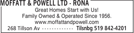 Rona (519-842-4201) - Display Ad - Family Owned & Operated Since 1956. www.moffattandpowell.com Great Homes Start with Us!