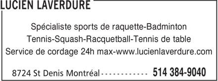 Lucien Laverdure (514-384-9040) - Annonce illustrée======= - Spécialiste sports de raquette-Badminton Tennis-Squash-Racquetball-Tennis de table Service de cordage 24h max-www.lucienlaverdure.com