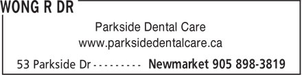 Wong R Dr (905-898-3819) - Annonce illustrée======= - Parkside Dental Care www.parksidedentalcare.ca