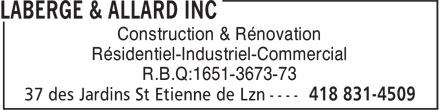 Laberge & Allard Inc (418-831-4509) - Annonce illustrée======= - Construction & Rénovation Résidentiel-Industriel-Commercial R.B.Q:1651-3673-73
