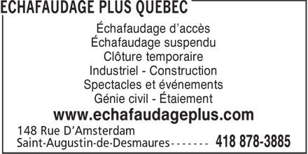 Echafaudage Plus Québec (418-878-3885) - Display Ad - Échafaudage d'accès Échafaudage suspendu Clôture temporaire Industriel - Construction Spectacles et événements Génie civil - Étaiement www.echafaudageplus.com