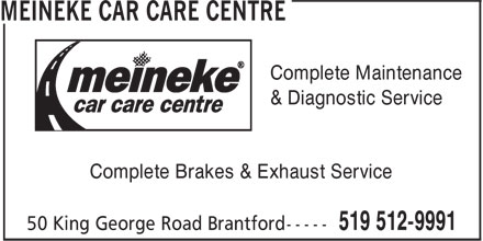 Meineke Car Care Centre (519-512-9991) - Display Ad - Complete Maintenance & Diagnostic Service Complete Brakes & Exhaust Service