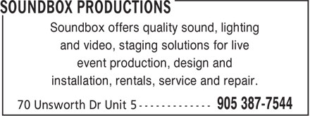 Soundbox Productions (905-387-7544) - Annonce illustrée======= - Soundbox offers quality sound, lighting and video, staging solutions for live event production, design and installation, rentals, service and repair.