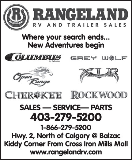Rangeland RV & Trailer Sales (403-279-5200) - Display Ad - Where your search ends... New Adventures begin SALES   SERVICE  PARTS 403-279-5200 1-866-279-5200 Kiddy Corner From Cross Iron Mills Mall www.rangelandrv.com