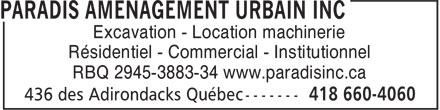 Paradis Aménagement urbain inc. (418-660-4060) - Annonce illustrée======= - Excavation - Location machinerie Résidentiel - Commercial - Institutionnel RBQ 2945-3883-34 www.paradisinc.ca