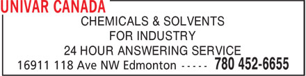 Univar Canada (780-452-6655) - Display Ad - CHEMICALS & SOLVENTS FOR INDUSTRY 24 HOUR ANSWERING SERVICE
