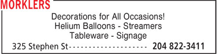 Morklers (204-822-3411) - Annonce illustrée======= - Decorations for All Occasions! Helium Balloons - Streamers Tableware - Signage