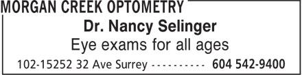 Morgan Creek Optometry (604-542-9400) - Annonce illustrée======= - Dr. Nancy Selinger Eye exams for all ages