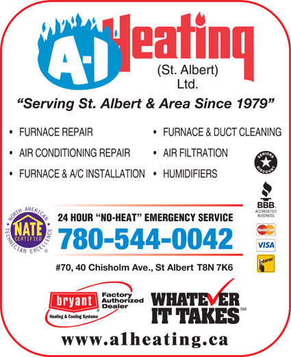 A-1 Heating St Albert Ltd (780-458-0912) - Annonce illustrée======= - Serving St. Albert & Area Since 1979 FURNACE REPAIR FURNACE & DUCT CLEANING AIR CONDITIONING REPAIR AIR FILTRATION FURNACE & A/C INSTALLATION HUMIDIFIERS 24 HOUR  NO-HEAT  EMERGENCY SERVICE 780-544-0042 #70, 40 Chisholm Ave., St Albert T8N 7K6 www.a1heating.ca