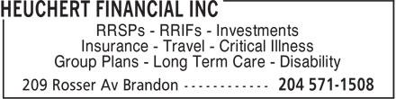 Heuchert Financial (204-571-1508) - Annonce illustrée======= - RRSPs - RRIFs - Investments Insurance - Travel - Critical Illness Group Plans - Long Term Care - Disability