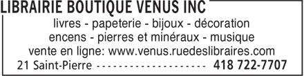 Librairie Boutique Vénus Inc (418-722-7707) - Annonce illustrée======= - livres - papeterie - bijoux - décoration encens - pierres et minéraux - musique vente en ligne: www.venus.ruedeslibraires.com