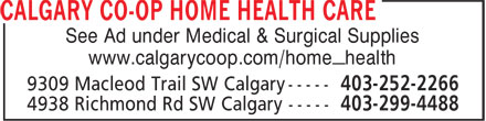 Calgary Co-op (403-252-2266) - Display Ad - See Ad under Medical & Surgical Supplies www.calgarycoop.com/home_health