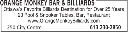 Orange Monkey Bar & Billiards (613-230-2850) - Annonce illustrée======= - Ottawa's Favorite Billiards Destination for Over 25 Years 20 Pool & Snooker Tables, Bar, Restaurant www.OrangeMonkeyBilliards.com