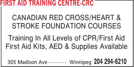 First Nations First Aid (204-510-6210) - Display Ad - CANADIAN RED CROSS/HEART & STROKE FOUNDATION COURSES Training In All Levels of CPR/First Aid First Aid Kits, AED & Supplies Available