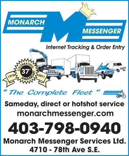 Monarch Messenger Services Ltd (403-279-4440) - Annonce illustrée======= - 37 Sameday, direct or hotshot service 403-798-0940 Monarch Messenger Services Ltd. 4710 - 78th Ave S.E.