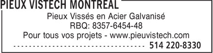Pieux Vistech Montréal (514-220-8330) - Annonce illustrée======= - Pieux Vissés en Acier Galvanisé RBQ: 8357-6454-48 Pour tous vos projets - www.pieuvistech.com