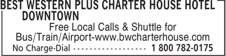 Best Western Plus (1-877-772-3297) - Display Ad - Free Local Calls & Shuttle for Bus/Train/Airport-www.bwcharterhouse.com