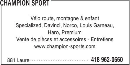 Champion Sport (418-962-0660) - Annonce illustrée======= - Vélo route, montagne & enfant Specialized, Davinci, Norco, Louis Garneau, Haro, Premium Vente de pièces et accessoires - Entretiens www.champion-sports.com