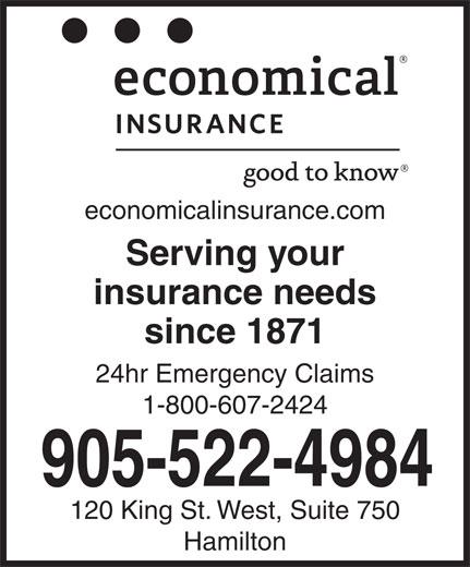 The Economical Insurance Group (905-522-4984) - Annonce illustrée======= - economicalinsurance.com Serving your insurance needs since 1871 24hr Emergency Claims 1-800-607-2424 905-522-4984 120 King St. West, Suite 750 Hamilton