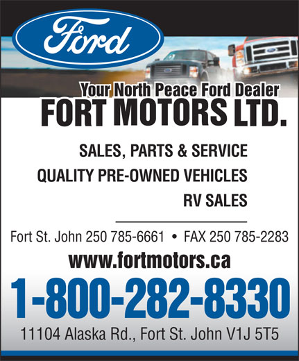 Fort Motors (250-785-6661) - Annonce illustrée======= - Your North Peace Ford Dealer SALES, PARTS & SERVICE QUALITY PRE-OWNED VEHICLES RV SALES Fort St. John 250 785-6661     FAX 250 785-2283 www.fortmotors.ca 1-800-282-8330 11104 Alaska Rd., Fort St. John V1J 5T5