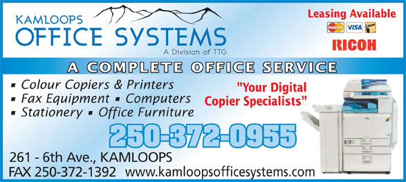 """Kamloops Office Systems Ltd (250-372-0955) - Annonce illustrée======= - Stationery   Office Furniture 250-372-0955 261 - 6th Ave., KAMLOOPS www.kamloopsofficesystems.comcom FAX 250-372-1392 A COMPLETE OFFICE SERVICE Colour Copiers & Printers """"Your Digitaltal Fax Equipment   Computers Copier Specialists""""ts"""" Leasing Available"""