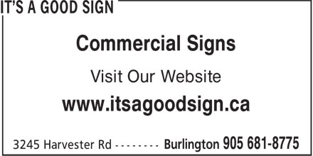 It's A Good Sign Inc (905-681-8775) - Annonce illustrée======= - Commercial Signs Visit Our Website www.itsagoodsign.ca